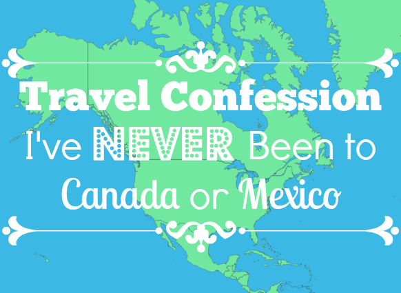 Travel Confession: I've Never Been to Canada or Mexico! Where Should I Go? |  via thewanderingblonde.com