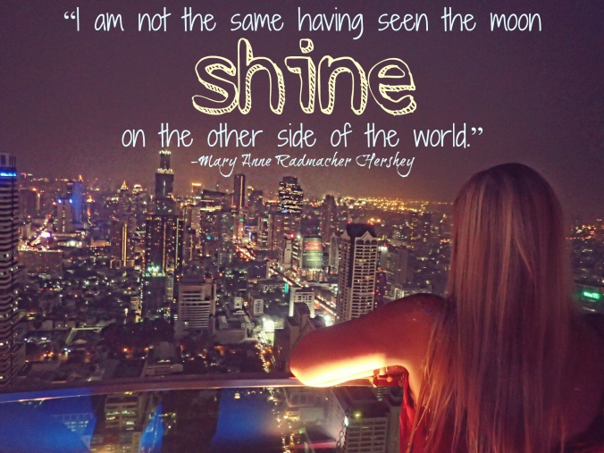"""""""I am not the same having seen the moon shine on the other side of the world."""" Travel inspiration via The Wandering Blonde"""