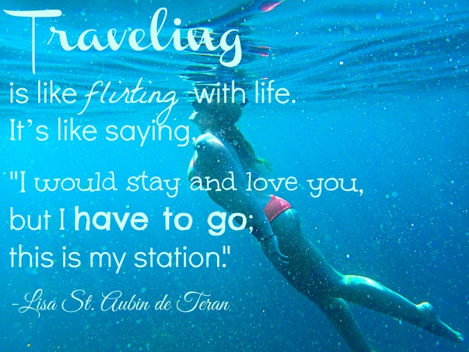 """Traveling is like flirting with life. It's like saying, """"I would stay and love you, but I have to go; this is my station.""""   Travel inspiration from The Wandering Blonde"""