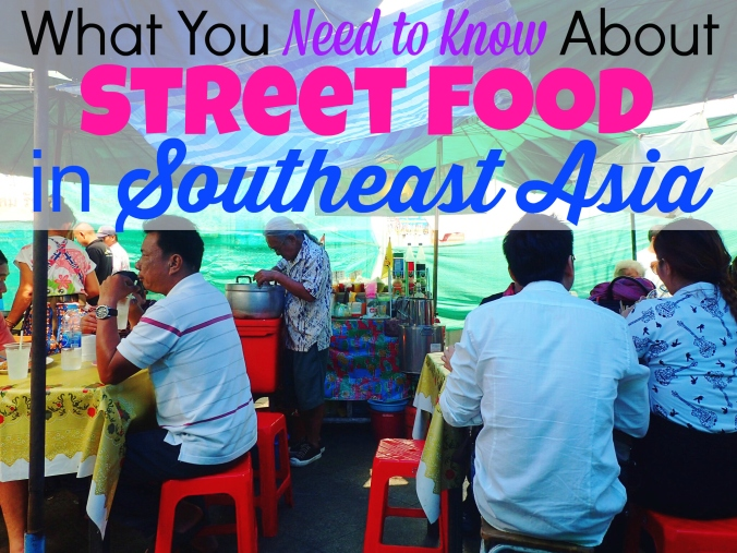 Everything you need to know about eating street food in Southeast Asia